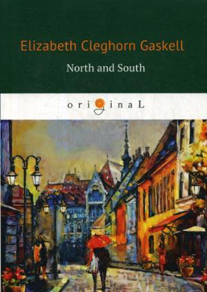 North and South = Север и Юг: роман на англ.яз Gaskell E.C.