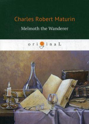 цена Maturin C.R. Melmoth the Wanderer = Мельмот Скиталец: на англ.яз онлайн в 2017 году