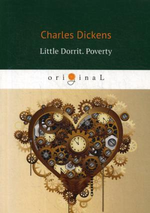 Dickens C. Little Dorrit. Poverty. Book the First = Крошка Доррит. Бедность: роман на англ.яз t s arthur after a shadow