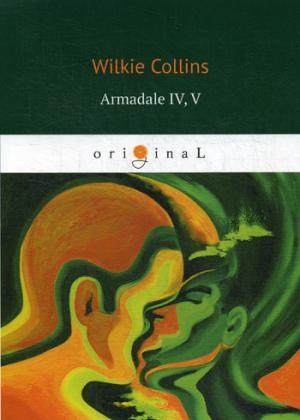 Collins W. Armadale IV, V = Армадейл 4, 5: на англ.яз armadale i