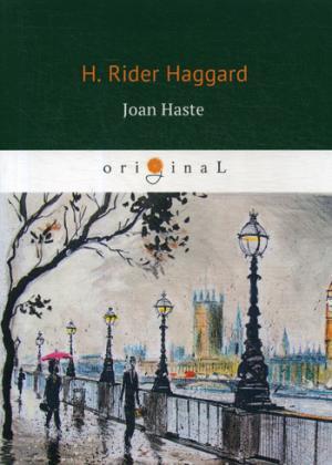 цена Haggard H.R. Joan Haste = Джоан Уэст: на англ.яз онлайн в 2017 году