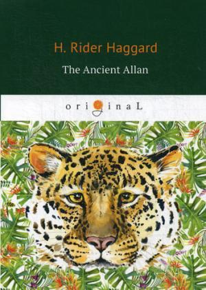 цена Haggard H.R. The Ancient Allan = Древний Аллан: роман на англ.яз онлайн в 2017 году