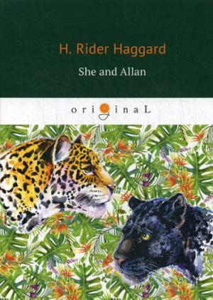 Haggard H.R. She and Allan = (Она и Аллан: на англ.яз h rider haggard the first book of ayesha she ayesha the return of she