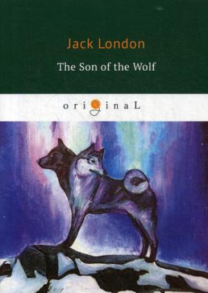 цена на London J. The Son of the Wolf = Сын Волка: на англ.яз