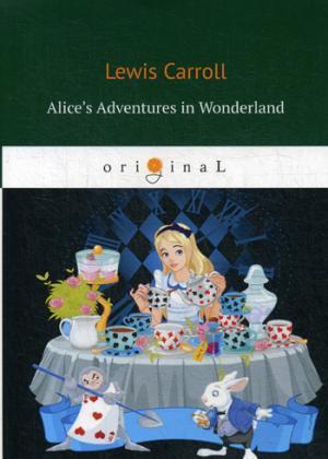 Carroll L. Alice's Adventures in Wonderland = Алиса в стране Чудес: на англ.яз carroll lewis alice s adventures in wonderland and other classic works