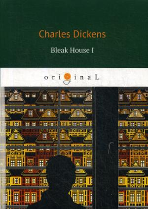 Dickens C. Bleak House I = Холодный дом 1: роман на англ.яз thomas wardlaw taylor the statutes and orders relating to the practice and jurisdiction of the court of chancery and of the court of error and appeal microform
