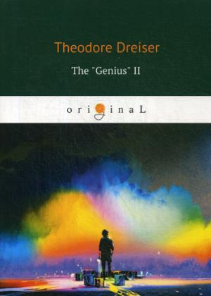 Dreiser T. The Genius II = Гений. Кн. 2: на англ.яз dreiser t the stoic стоик роман на англ яз