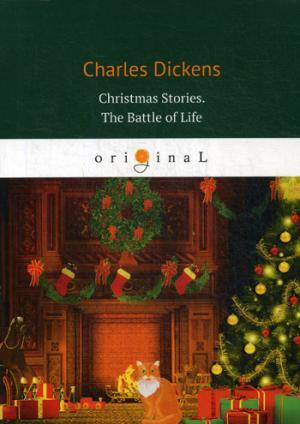 Dickens C. Christmas Stories. The Battle of Life = Рождественские истории. Битва жизни: на англ.яз batman battle for the cowl
