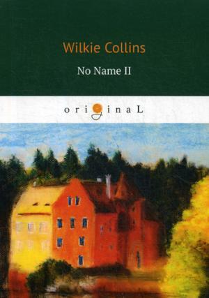 цена Collins W. No Name II = Без Имени 2: на англ.яз онлайн в 2017 году