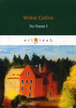 цена Collins W. No Name I = Без Имени 1: на англ.яз онлайн в 2017 году