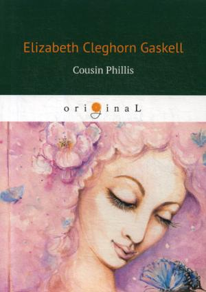Gaskell E.C. Cousin Phillis = Кузина Филлис: на англ.яз gaskell e wives and daughters isbn 9780141389462
