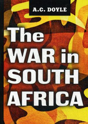 Doyle A.C. The War in South Africa = Война в Южной Африке: на англ.яз