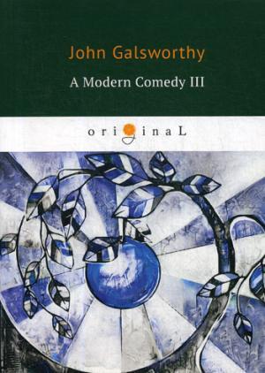 Galsworthy J. A Modern Comedy 3 = Современная комедия 3: кн. на англ.яз galsworthy j end of the chapter 1 конец главы 1 кн на англ яз galsworthy j