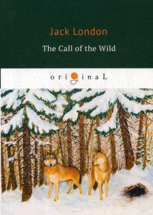 London J. The Call of the Wild = Зов предков: на англ.яз jack london call of the wild
