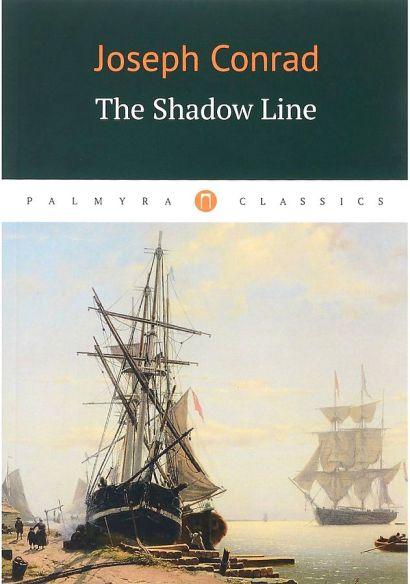 The Shadow Line = Теневая черта: повесть на англ.яз - фото 1