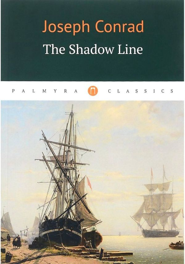 Фото - Конрад Джозеф The Shadow Line = Теневая черта: повесть на англ.яз conrad j the shadow line
