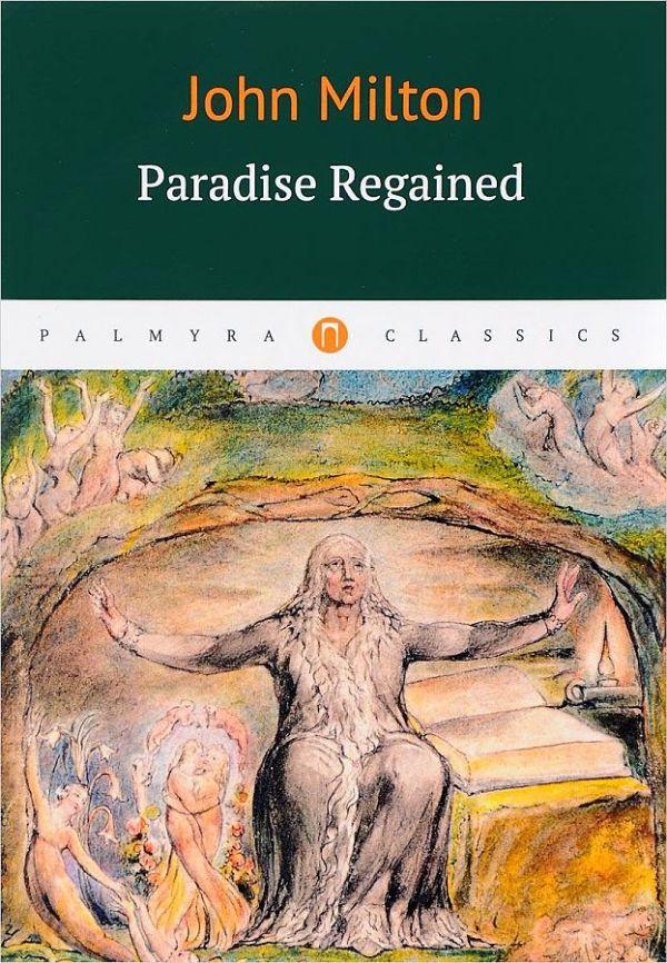 John Milton Paradise Regaimend = Возвращенный рай: роман на англ.яз stella cipres gospel of john