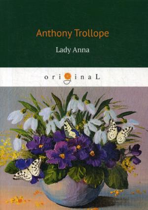 Trollope A. Lady Anna = Леди Анна w h 1871 1940 davies a weak woman a novel