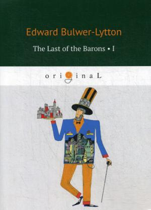 цена на Bulwer-Lytton E. The Last of the Barons 1 = Последний барон 1