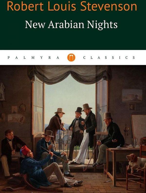 Стивенсон Р.-Л. New Arabian Nights = Новые тысяча и одна ночь: повести, рассказы на англ.яз stevenson r l new arabian nights