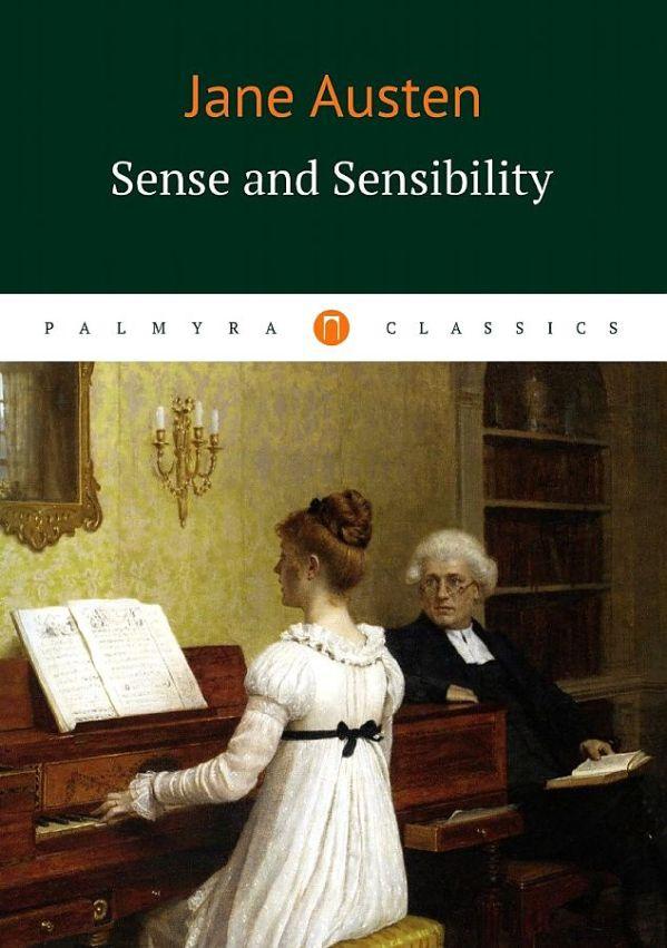 Austen Jane Sense and Sensibility = Чувства и чувствительность: роман на англ.яз sense and sensibility