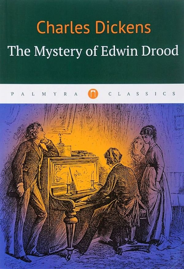 Dickens Charles The Mystery of Edwin Drood = Тайна Эдвина Друда: на англ.яз tim vicary the mysterious death of charles bravo