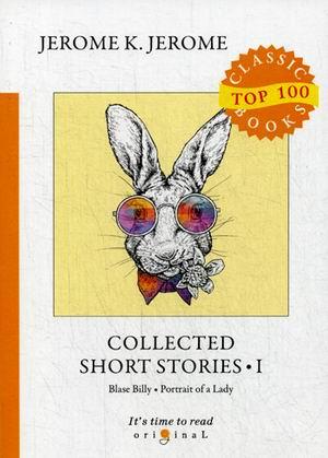 цена Jerome J.K. Collected Short Stories I = Сборник рассказов I: на англ.яз онлайн в 2017 году