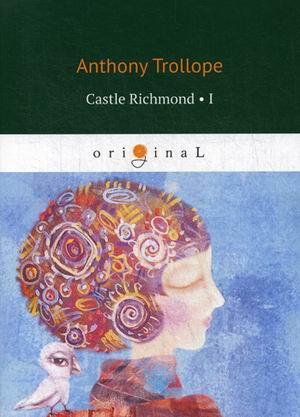 Trollope A. - Castle Richmond 1 обложка книги